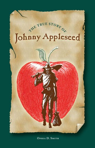 THE TRUE STORY OF JOHNNY APPLESEED - OPHIA D. SMITH