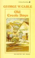 Old Creole Days: A Story of Creole Life