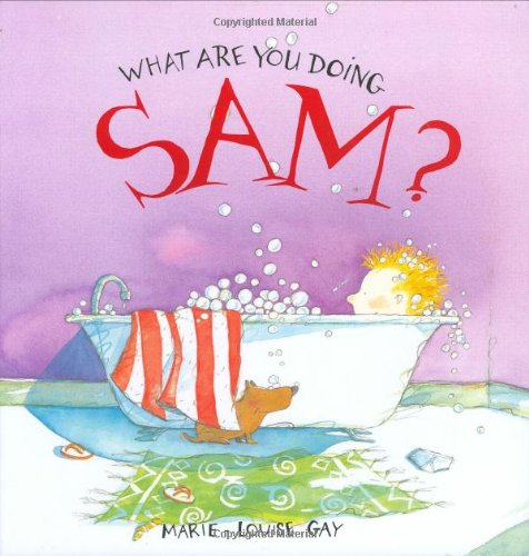 What Are You Doing Sam?: A Stella and Sam Book - Marie-Louise Gay