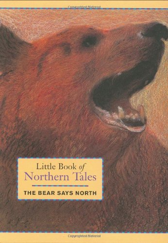 Little Book of Northern Tales: The Bear Says North - Bob Barton