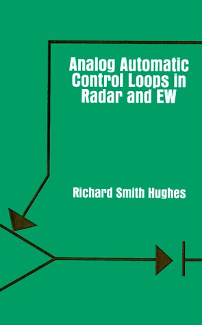 Analog Automatic Control Loops in Radar and EW (Artech House Communication  &  Electronic Defense Library) - Richard Smith Hughes