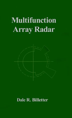 Multifunction Array Radar (Artech House Radar Library) - Dale R. Billetter