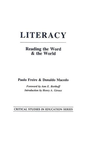 Literacy: Reading the Word and the World (Critical Studies in Education Series) - Donaldo Macedo