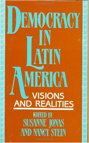 Democracy in Latin America: Visions and Realities (Bibliographies and Indexes in) - Susanne Jonas; Nancy Stein