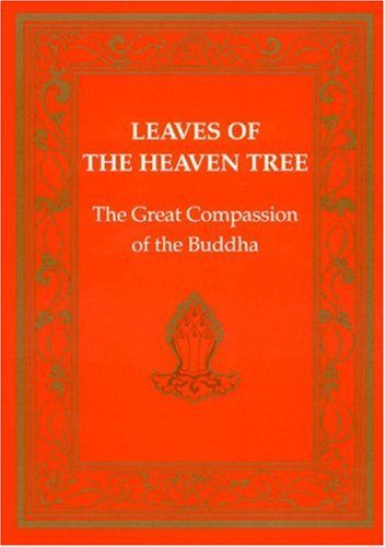 Leaves of the Heaven Tree: Great Compassion of the Buddha (Tibetan Translation Series) - Padma-chos-pheg