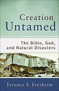 Creation Untamed: The Bible, God, and Natural Disasters