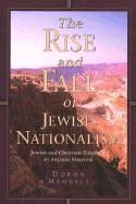 The Rise and Fall of Jewish Nationalism: Jewish and Christian Ethnicity in Ancient Palestine
