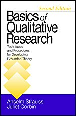 Basics of Qualitative Research: Techniques and Procedures for Developing Grounded Theory - Strauss, Anselm, Corbin, Juliet