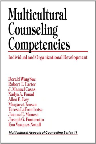 Multicultural Counseling Competencies: Individual and Organizational Development - Derald Wing Sue, Robert T. Carter, J. Manuel Casas, Nadya A. Fouad, Allen Ivey, Margaret Jensen, Teresa LaFrom