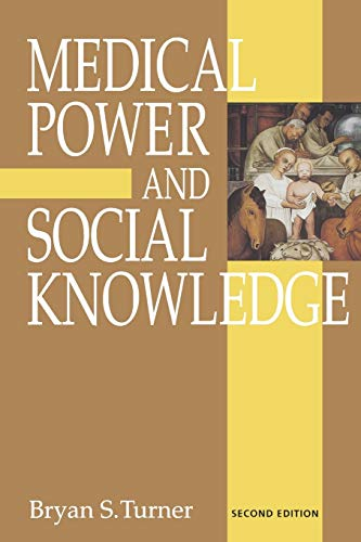 Medical Power And Social Knowledge, Second Edition (Handbook of Experimental Pharmacology) - Bryan S. Turner