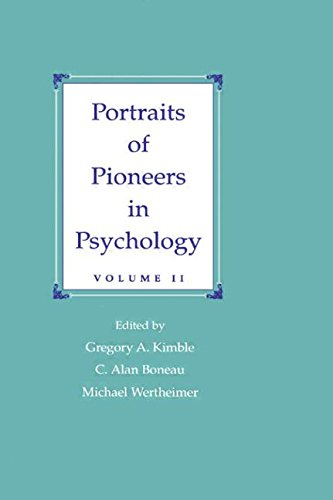 Portraits of Pioneers in Psychology: Volume II (Portraits of Pioneers in Psychology (Paperback Lawrence Erlbaum)) - Gregory A. Kimble; C. Alan Boneau; Michael Wertheimer