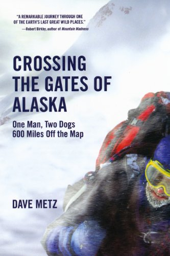Crossing The Gates Of Alaska - Dave Metz