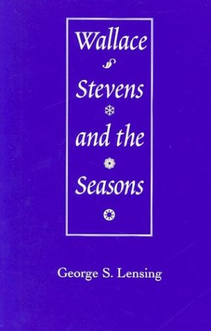 Wallace Stevens and the Seasons - George S. Lensing