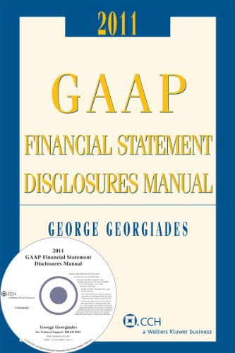 GAAP Financial Statement Disclosures Manual (with CD-ROM) 2010-2011 - George Georgiades