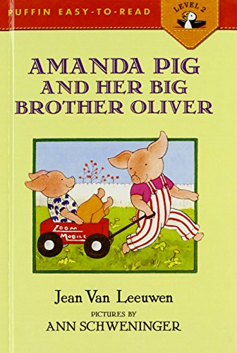 Amanda Pig and Her Big Brother Oliver (Puffin Easy-to-Read, Level 2) - Jean Van Leeuwen; Ann Schweninger