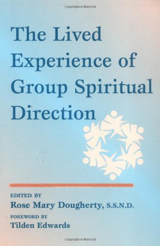 The Lived Experience of Group Spiritual Direction - Monica Maxon; Lynne Smith