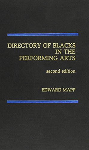 Directory of Blacks in the Performing Arts (Ccrs Series on Change in Contemporary) - Edward C. Mapp; Earle Hyman