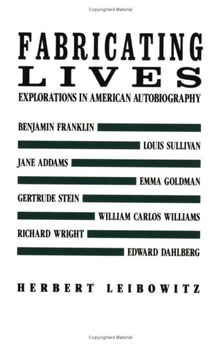 Fabricating Lives: Explorations in American Autobiography (New Directions Paperbook) - Herbert A. Leibowitz