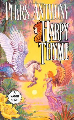 Harpy Thyme (Xanth, No. 17) - Piers Anthony