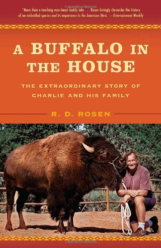 A Buffalo in the House: The Extraordinary Story of Charlie and His Family - R.D. Rosen