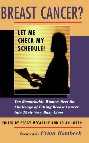 Breast Cancer? Let Me Check My Schedule! - Peggy McCarthy; Jo An Loren; Erma Bombeck