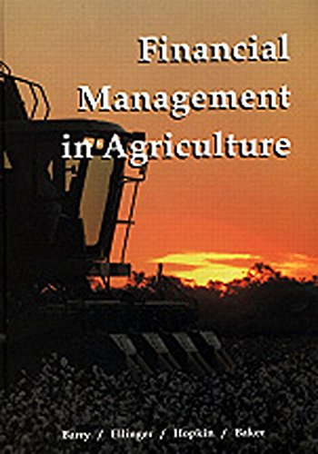 Financial Management in Agriculture (6th Edition) - Peter Barry; Paul Ellinger; John A. Hopkin; C. B. Baker