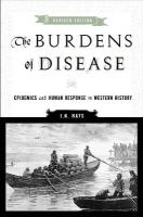 The Burdens of Disease: Epidemics and Human Response in Western History, Revised Edition