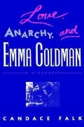 Love, Anarchy, and Emma Goldman: A Biography