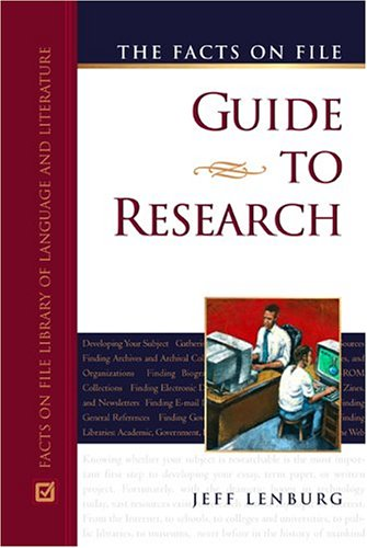 The Facts On File Guide To Research (Facts on File Library of Language and Literature) - Jeff Lenburg