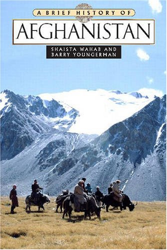 A Brief History Of Afghanistan - Shaista Wahab; Barry Youngerman