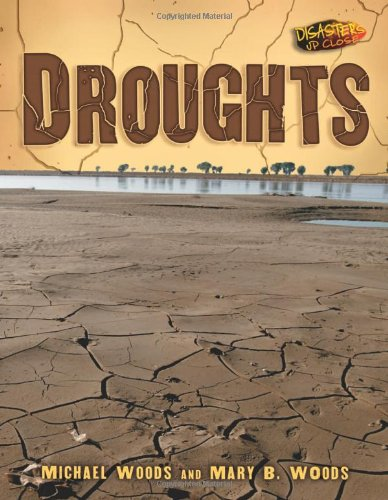 Droughts (Disasters Up Close) - Michael Woods; Mary B. Woods