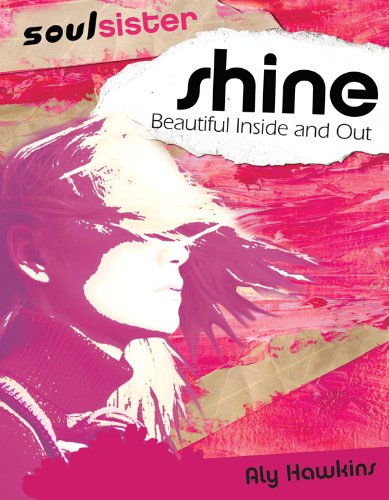 Shine: Beautiful Inside and Out (Soul Sister) - Aly Hawkins
