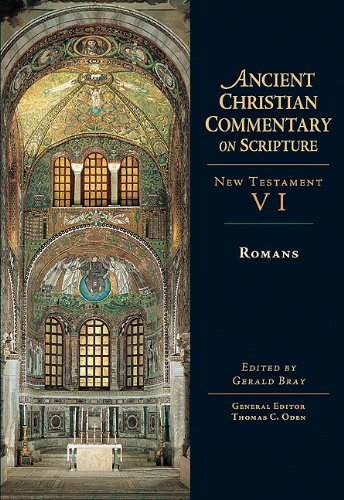 Romans (Ancient Christian Commentary on Scripture) - Gerald L. Bray