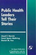 Public Health Leaders Tell Their Stories - Novick, Lloyd F.; Novick