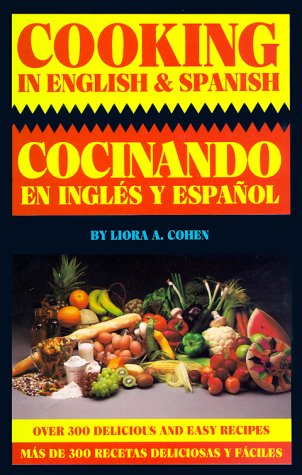 Cooking in English  &  Spanish - Liora A. Cohen