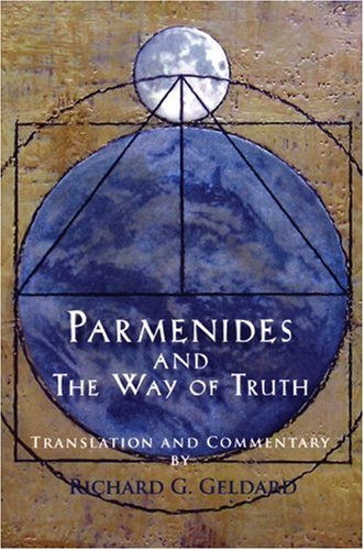 Parmenides and the Way of Truth - Richard Geldard