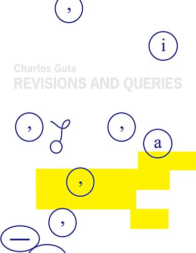 Revisions and Queries: Works on Paper - Charles Gute,