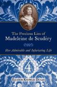 The Precious Lies of Madeleine de Scudry: Her Admirable and Infuriating Life. Book 4