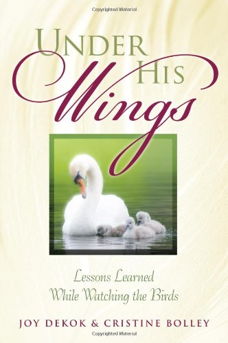 Under His Wings - Joy DeKok