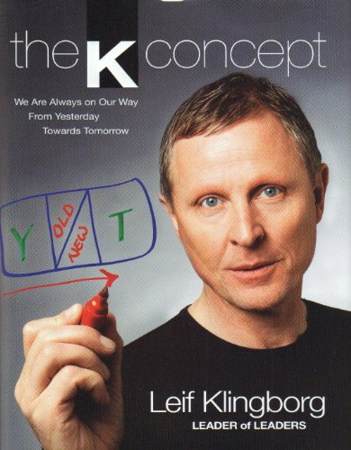 The K Concept: We Are Always on Our Way from Yesterday Towards Tomorrow - Leif Klingborg