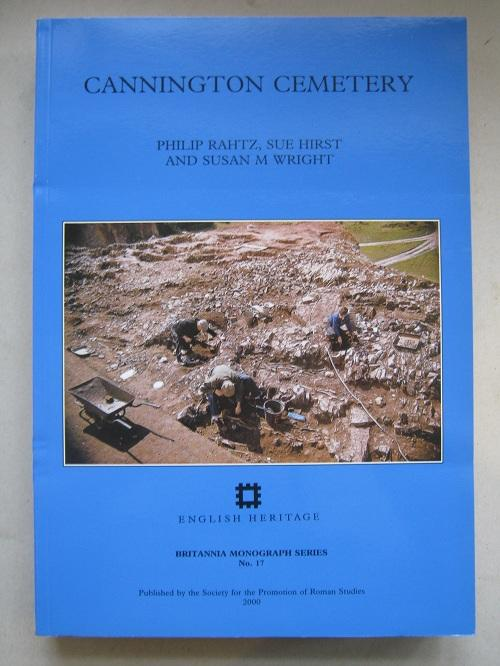CANNINGTON CEMETERY :Excavations 1962-3 of Prehistoric, Roman, Post-Roman, and Later Features at Cannington Park Quarry, near Bridgwater, Somerset (Britannia Monogaph Series No. 17) - Rahtz P (et al) ;