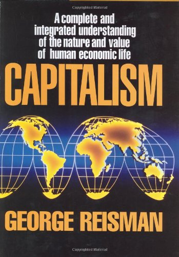 Capitalism: A Treatise on Economics - George Reisman