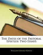 The Dates of the Pastoral Epistles: Two Essays