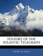 History of the Atlantic Telegraph
