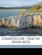 Chantecler: Play in Four Acts