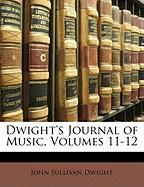Dwight's Journal of Music, Volumes 11-12