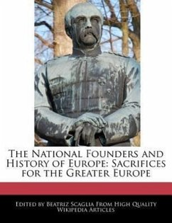 The National Founders and History of Europe: Sacrifices for the Greater Europe