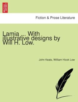 Lamia ... with Illustrative Designs by Will H. Low.