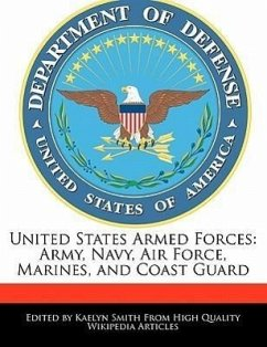 United States Armed Forces: Army, Navy, Air Force, Marines, and Coast Guard