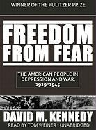 Freedom from Fear, Part 1 of 2: The American People in Depression and War, 1929-1945 - Kennedy, David M.